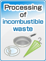 Processing of incombustible waste